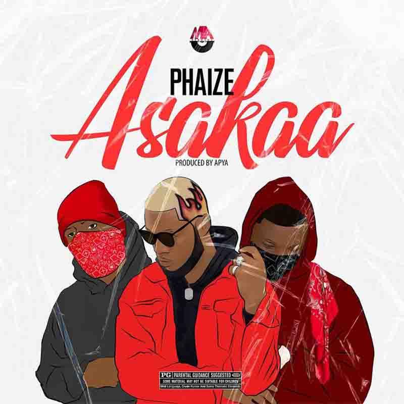 Phaize – Asakaa (Prod. By Apya)