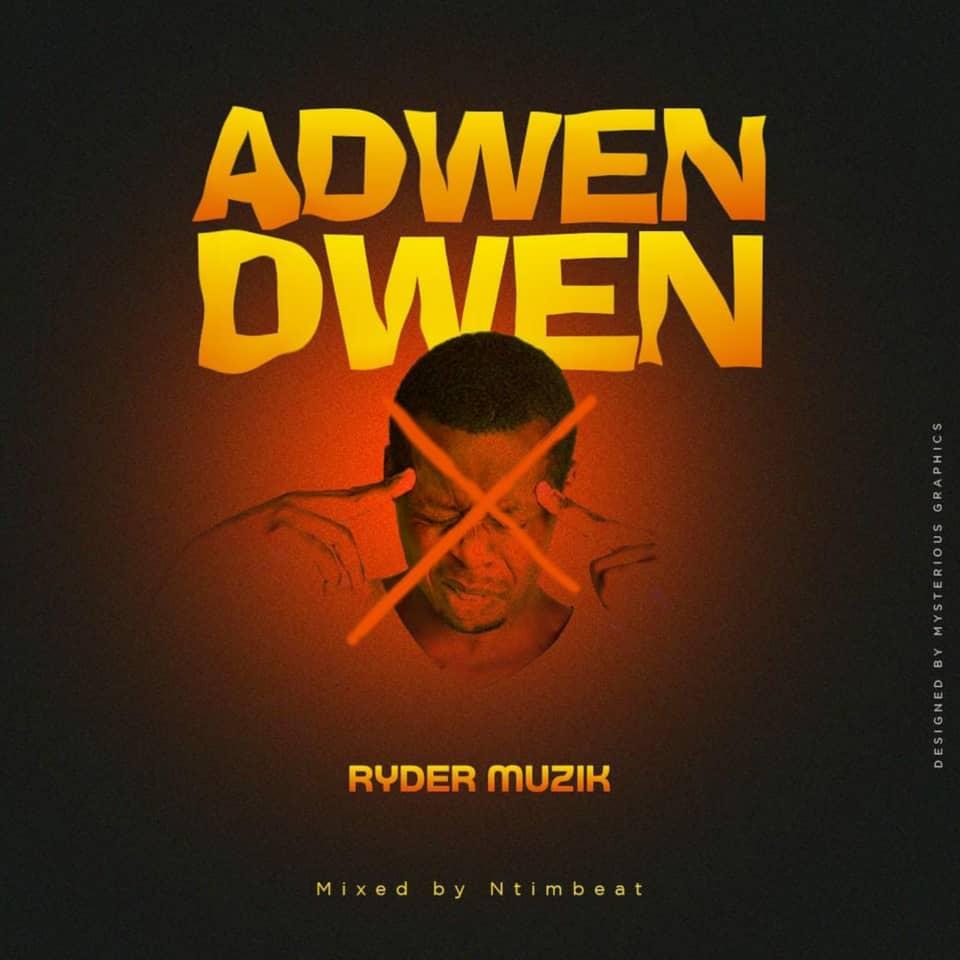 Ryder Muzik – Adwen Dwen (Mixed By Ntimbeatz)