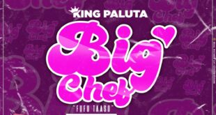 King Paluta – Big Chef [Fufu Taaso] (Prod. By EM Beatz)