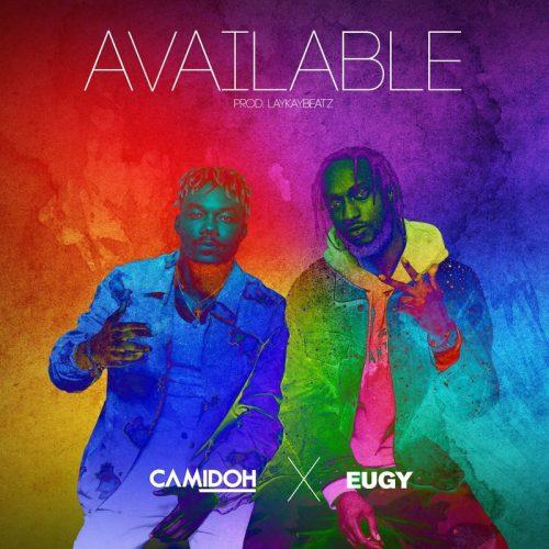 Camidoh – Available ft Eugy (Prod by Laykay Beatz)
