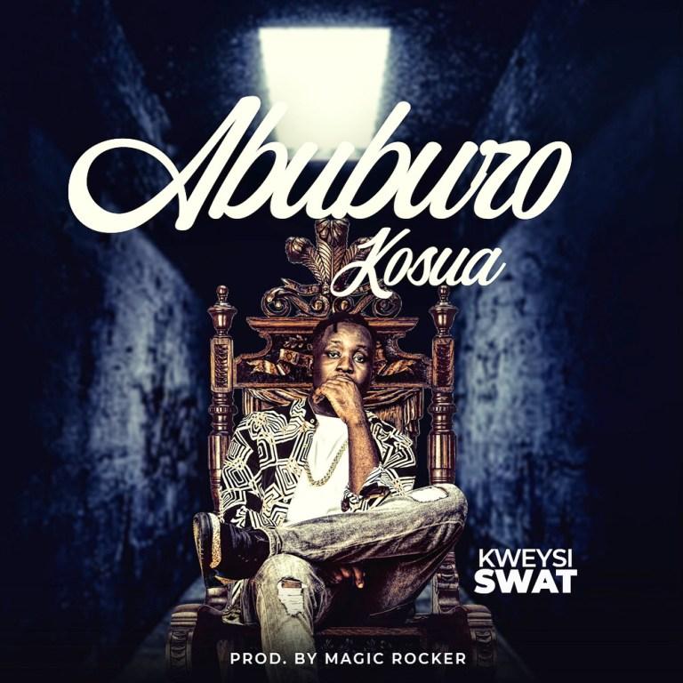 Kweysi Swat – Abuburo Kosua (Prod. By Magic Rocker)