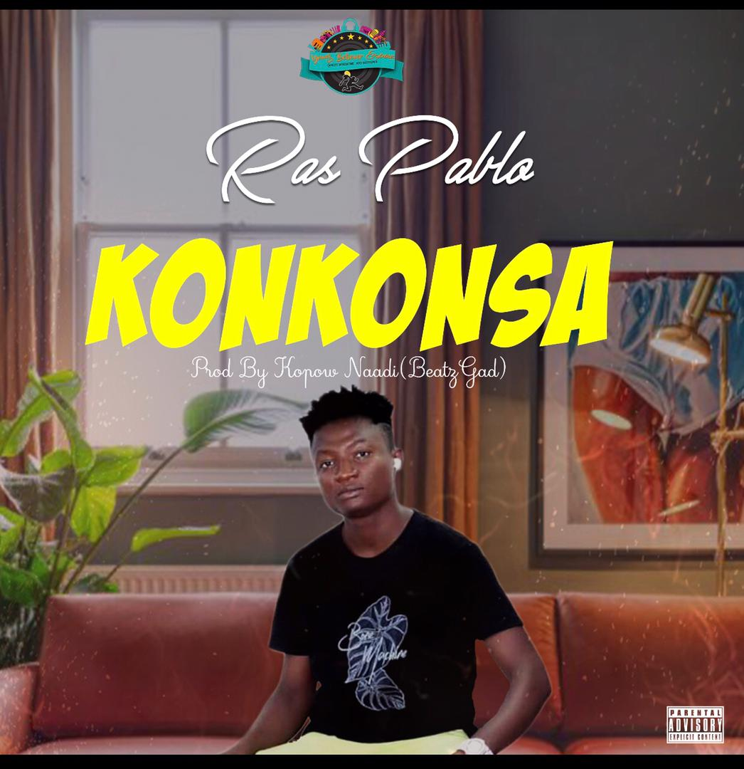 Ras Pablo – Konkonsa (Prod. by Kopow Naade (Beatz Gad))