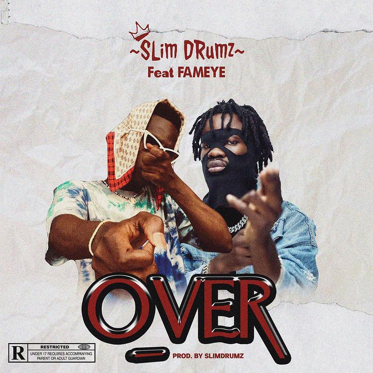 Slimdrumz – Over ft Fameye (Prod By Slimdrumz)