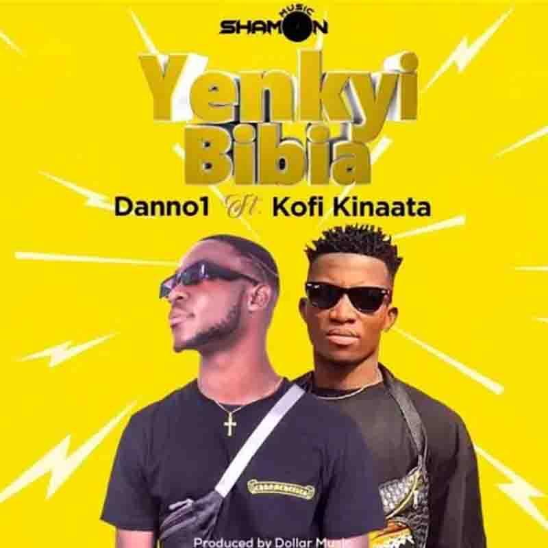 Danno 1 - Yenkyi Bibia Ft Kofi Kinaata
