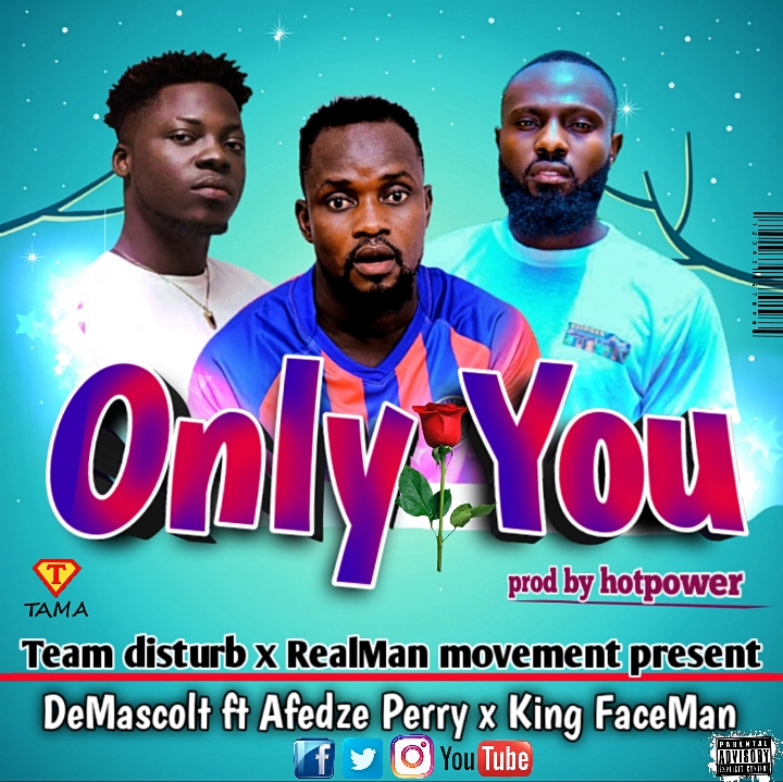 Demascolt - Only You ft. Afezi Perry x King Faceman (Prod. by HotPower)