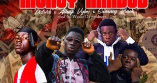 Kwadwo LuvKhid - Money Minded Ft Disturb x Sammy Blvck x Alhaji Vybz (Prod. by Waske Da Producer)