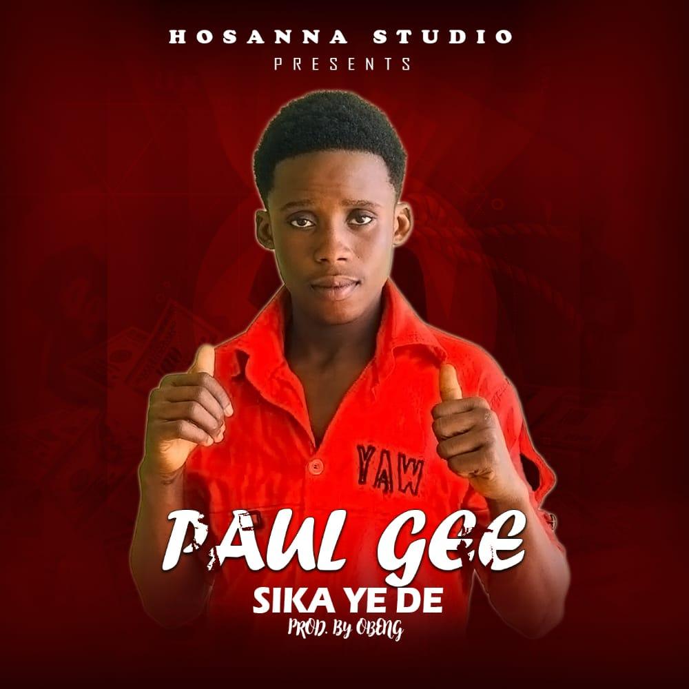 Paul Gee - Sika Ye De (Prod. by Obeng)