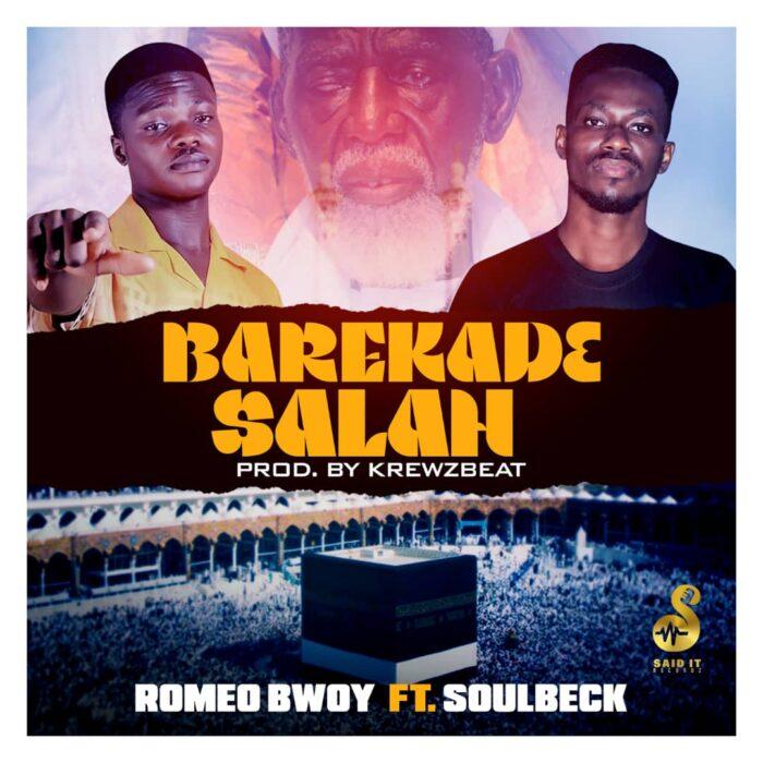 Romeo Bwoy - Barekade Salah Ft Soulbeck (Mixed By KrewzBeat)