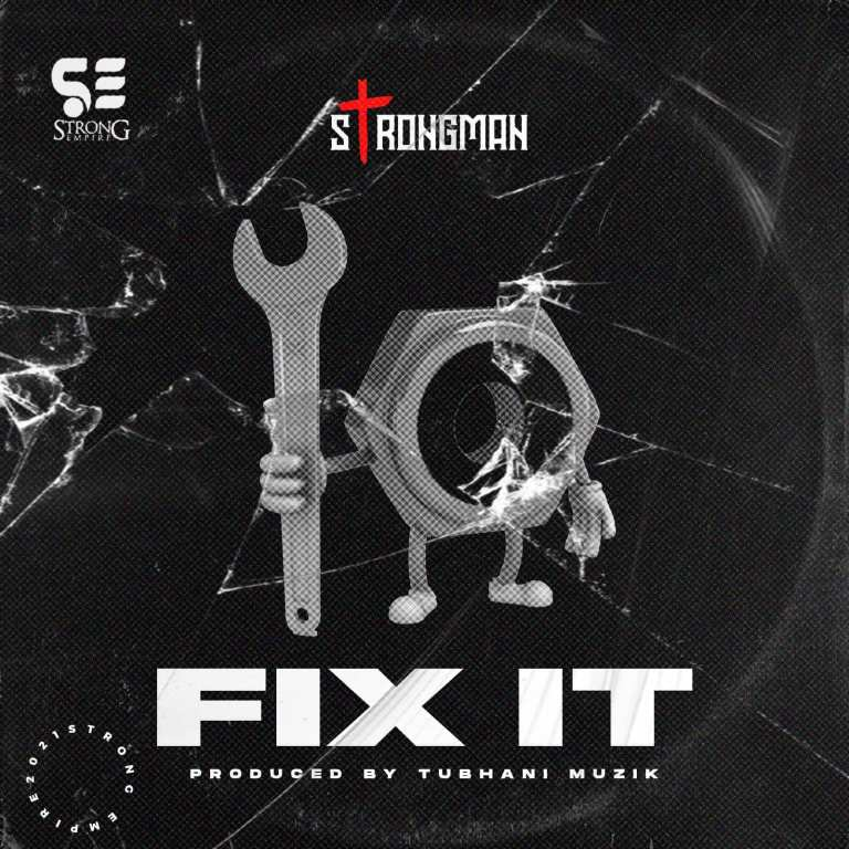 Strongman – Fix It (Prod By Tubhani Musik)