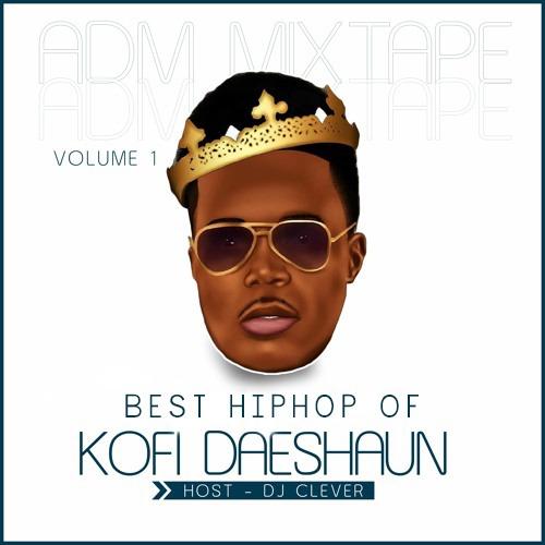 Kofi Daeshaun - DJ Clever Best Hip Hop Vol 1