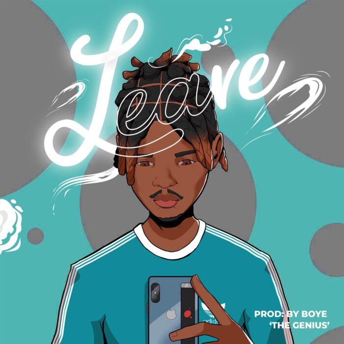 Dayonthetrack - Leave (Prod by Boye)