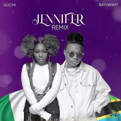 Guchi – Jennifer (Remix) ft Rayvanny