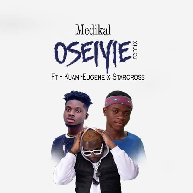 Medikal - Oseiyie Remix Ft Kuami Eugene x Starcross