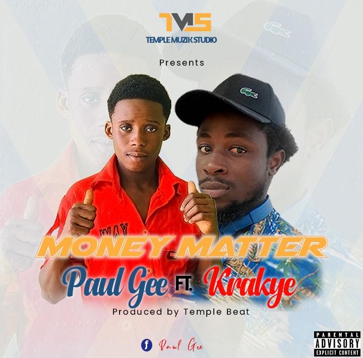Paul Gee - Money Matter Ft. Krakye (Prod By Temple Beat)