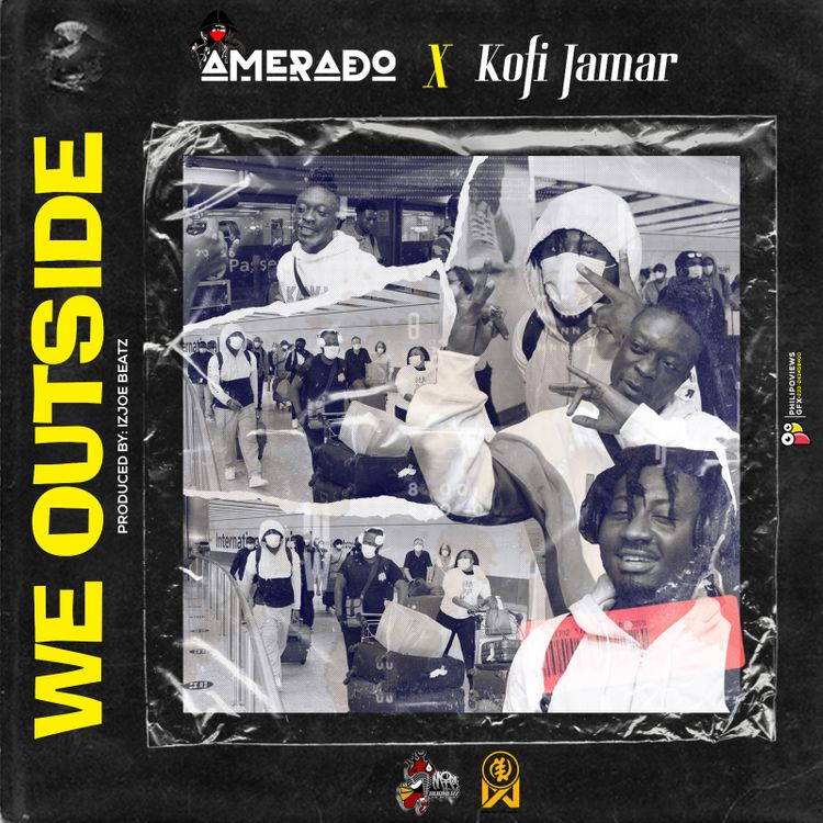 Amerado - We Outside Ft. Kofi Jamar (Prod. by IzJoe Beatz)