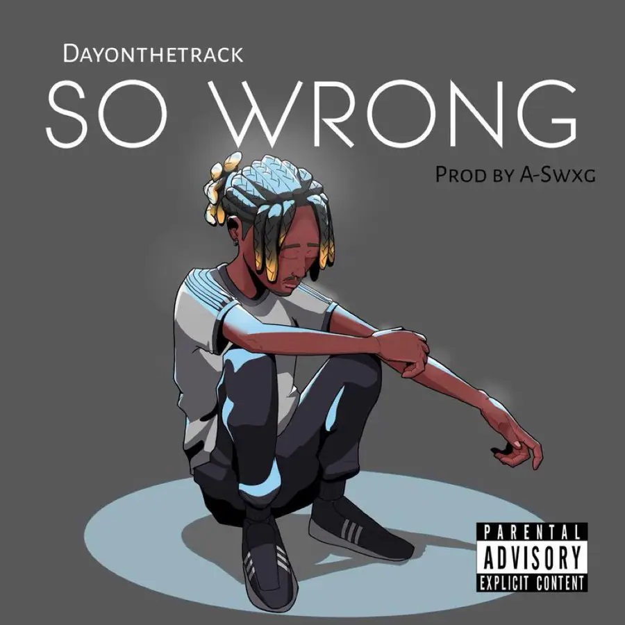 DayOnTheTrack – So Wrong (Prod. by A-Swxg)