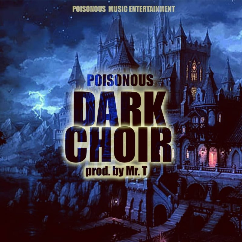 Poisonous - Dark Choir (Prod by Mr. T)