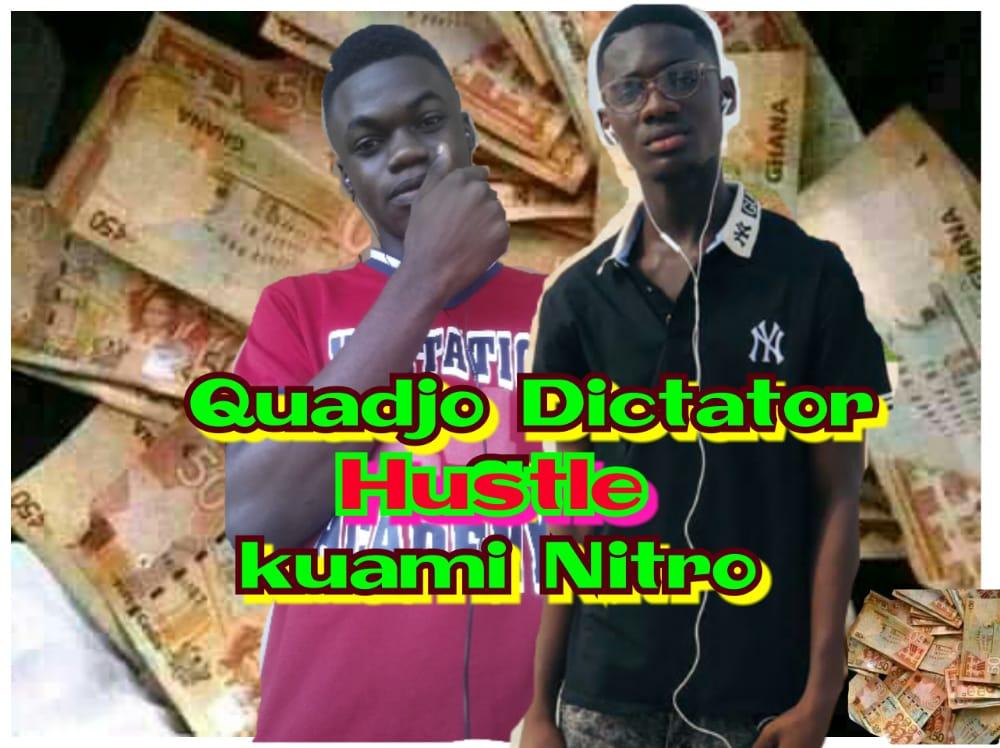 Quadjo Dictator - Hustle ft Kuami Nitro