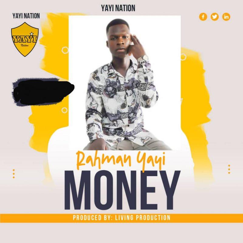 Rahman Yayi - Money (Prod by Living Production)