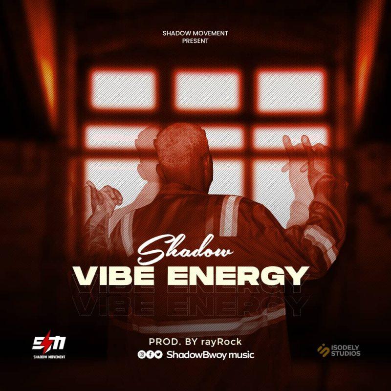 Shadow - Vibe Energy (Prod by rayRock)