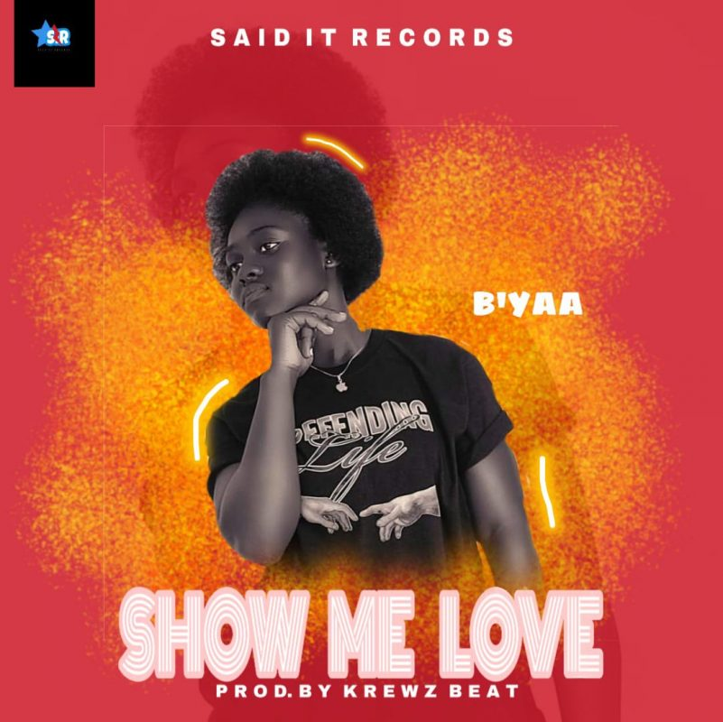B'Yaa - Show Me Love (Prod By KrewzBeat)
