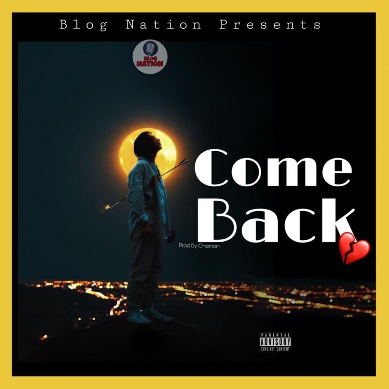 Blog Nation - Come Back (Mixed By Oneman)