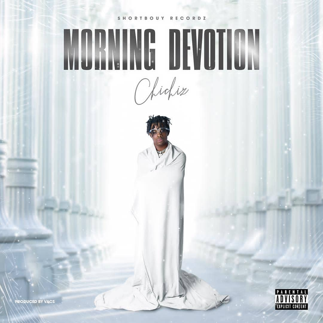 Chichiz - Morning Devotion (Prod by VACS)