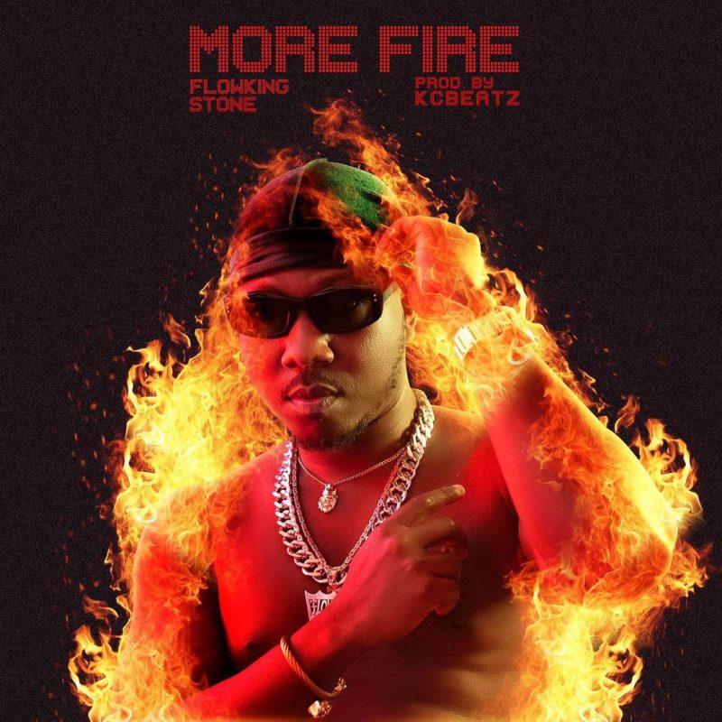Flowking Stone - More Fire (Prod. By KC Beatz)
