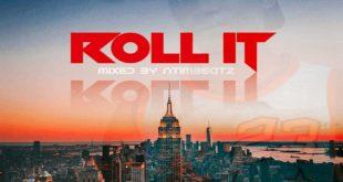 J Xpuni - Roll It (Mixed By Ntimbeatz)