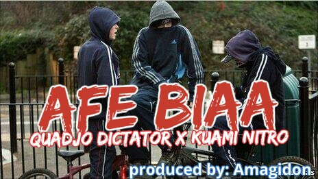 Kuami Nitro - Afe Biaa ft Quadjo Dictator (Prod by Amagidon)