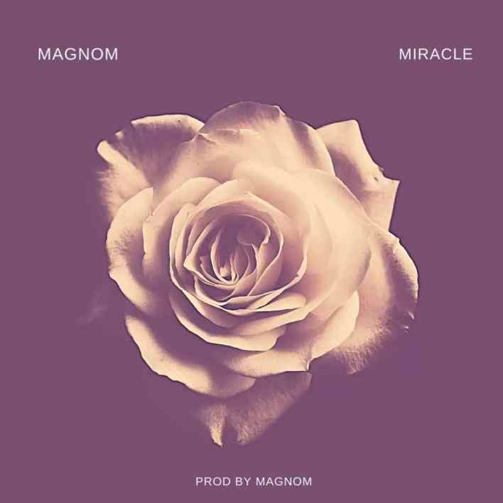 Magnom – Miracle (Prod By Magnom)