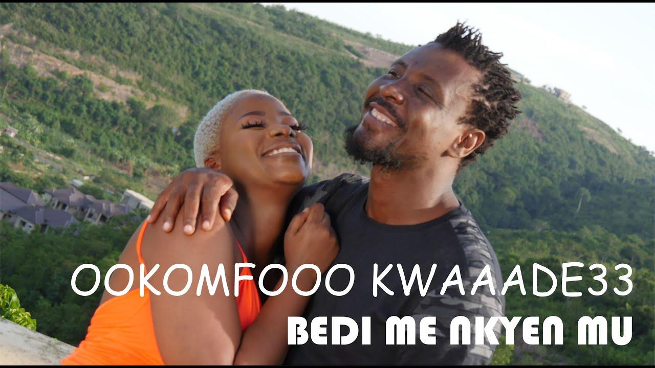 Ookomfooo kwaaade33 - Bedi Me Nkyen Mu (Official Video)