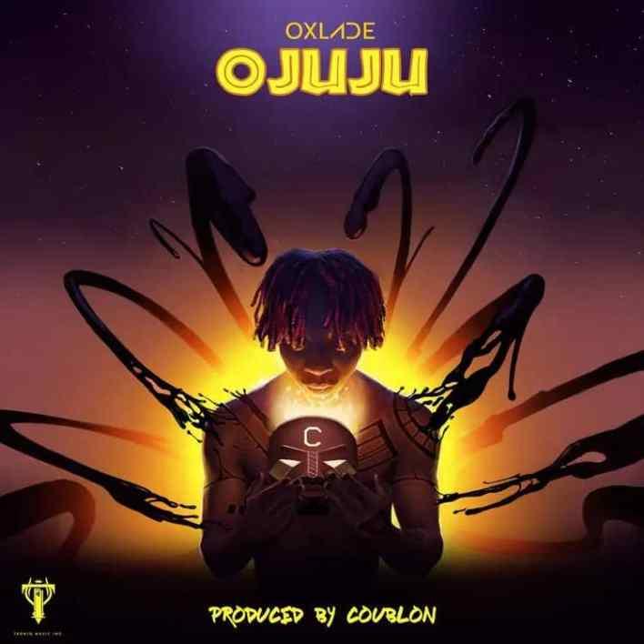Oxlade – Ojuju (Prod. by Coublon)