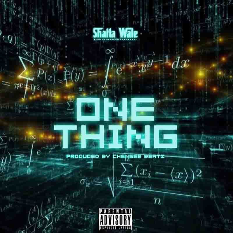 Shatta Wale - One Thing (Prod By Chensee Beatz)