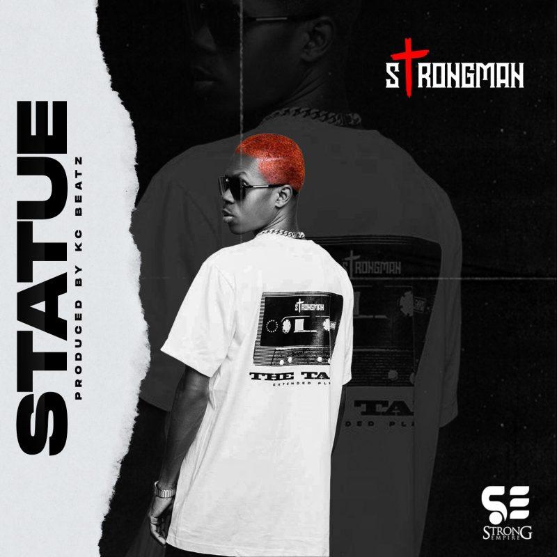 Strongman – Statue (Prod By. KC Beatz)