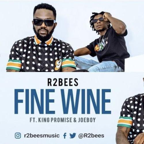 R2Bees – Fine Wine feat. King Promise & Joeboy