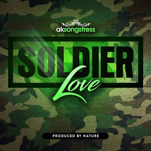 AK-Songstress – Soldier Love (Prod. by Nature)