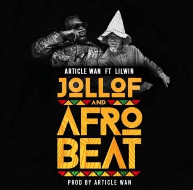 Article Wan - Jollof & Afrobeat Ft Lil Win (Prod. by Article Wan)