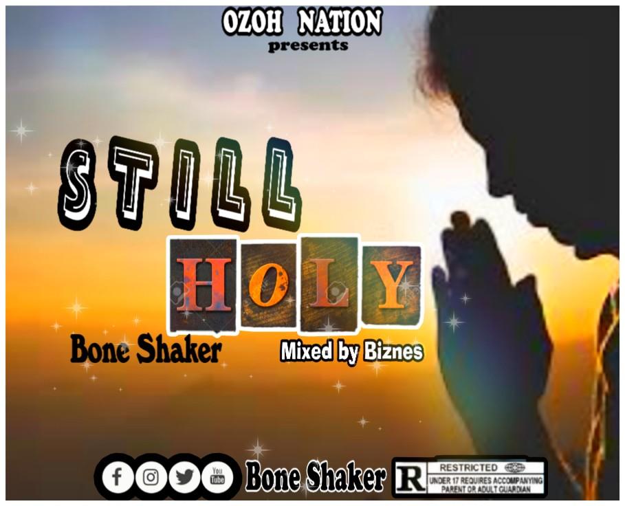 Bone Shaker - Still Holy (Mixed By Bizness)