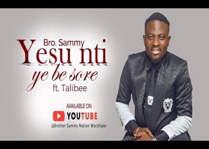Brother Sammy - Kristo Nti Y3b3 Soree (Sore Cover) ft. Talabee