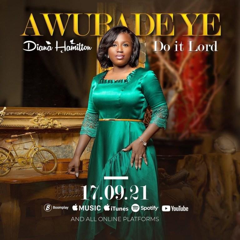 Diana Hamilton - Awuradeye (Do It Lord)