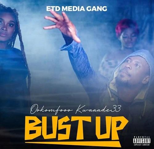 Ookomfooo Kwaaade33 – Bust Up