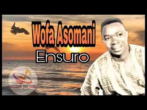 Wofa Asomani - Nsuro Dee Kodoo Bebo Ako