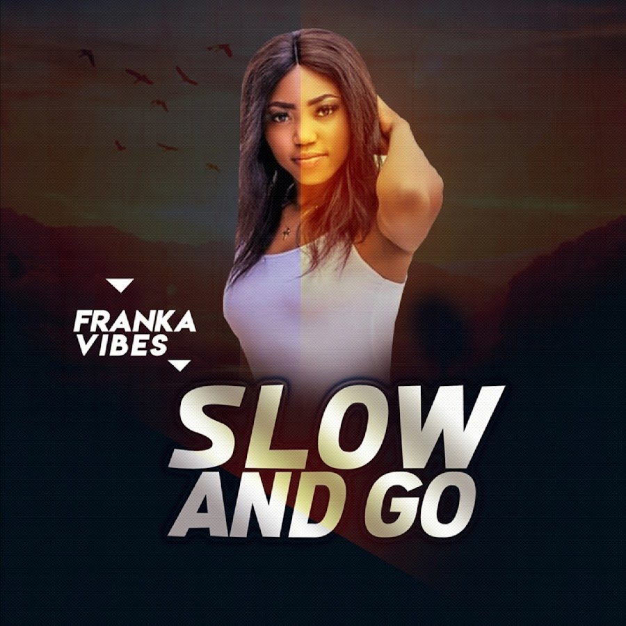 Franka Vibes - Slow And Go