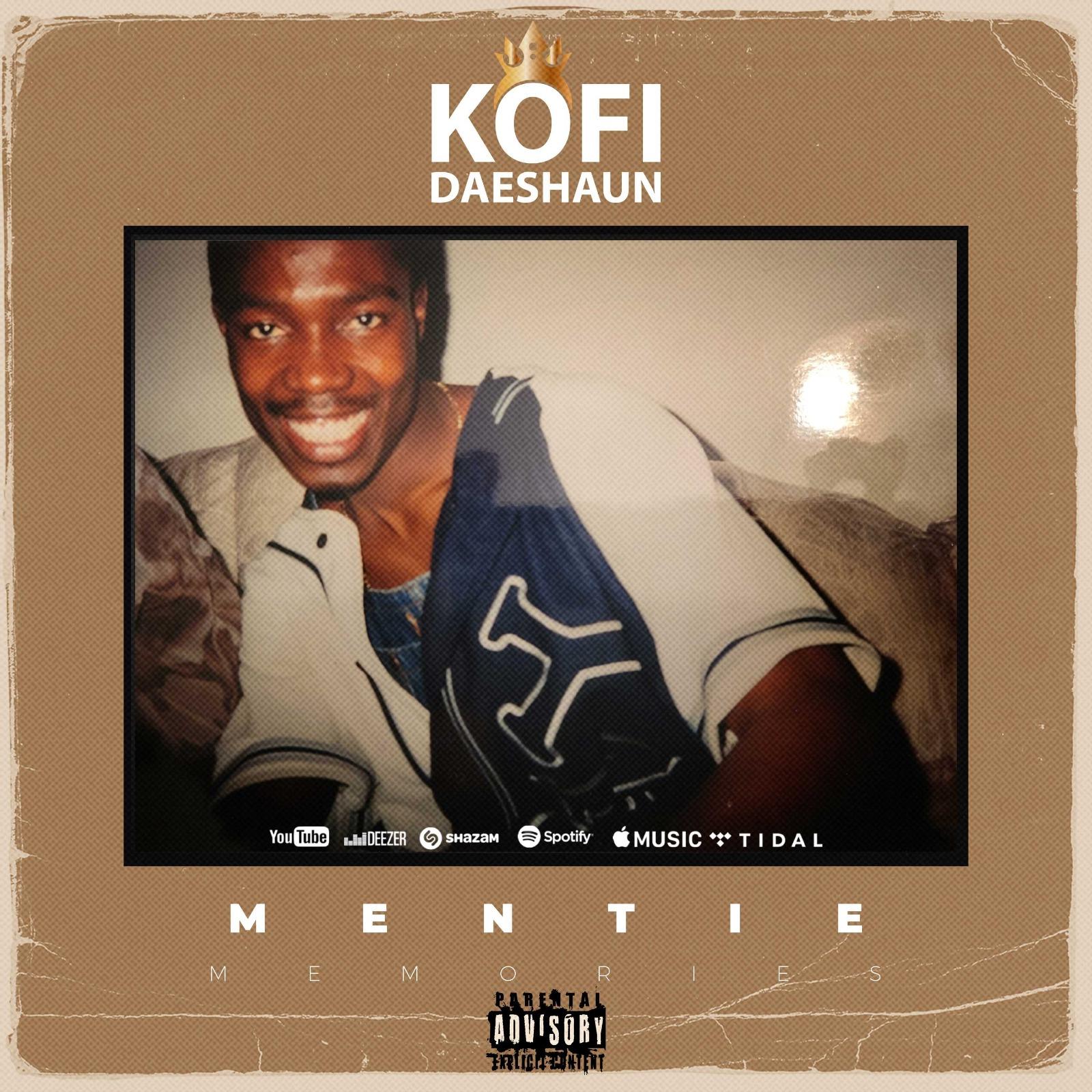 Kofi Daeshaun - Mentie