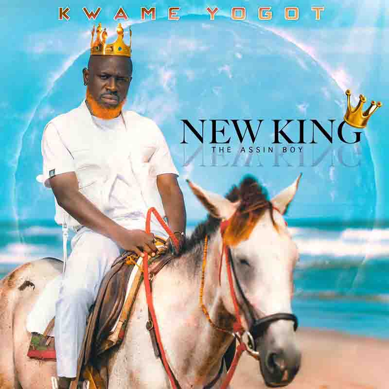 Kwame Yogot - New King (Prod by Possi Gee)