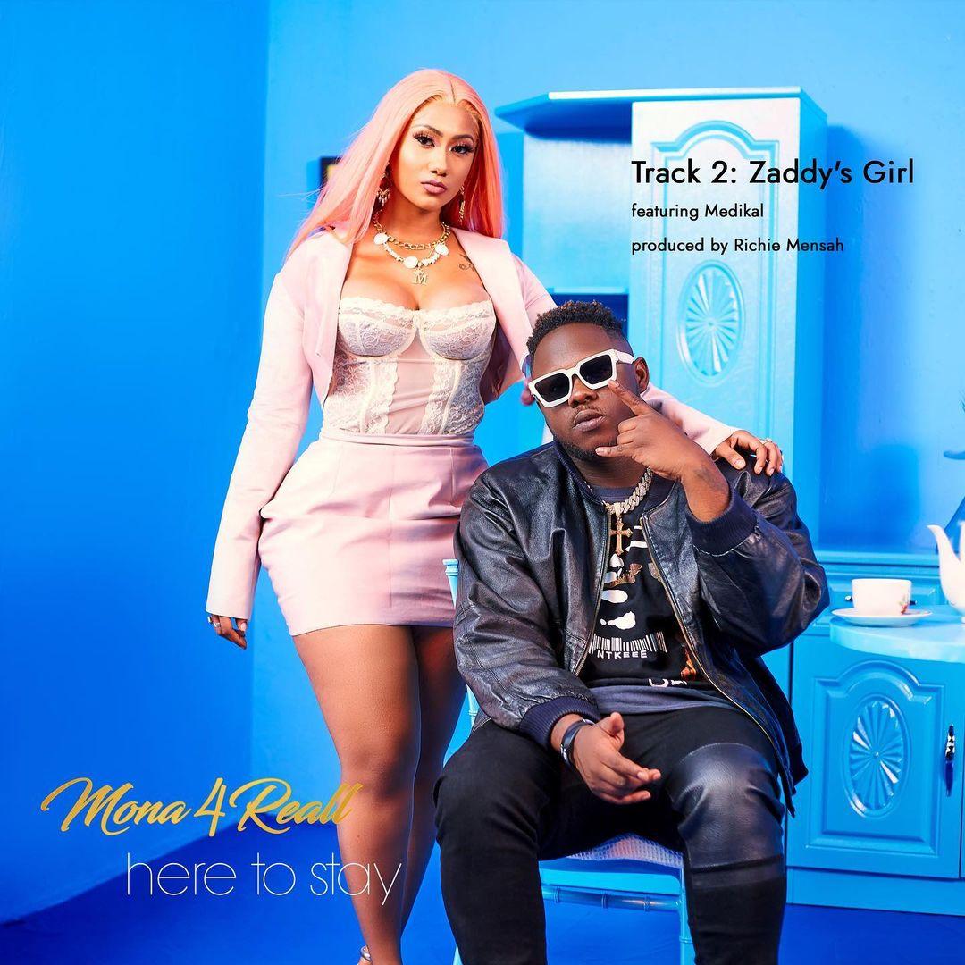 Mona 4Reall - Zaddy's Girl ft Medikal (Prod by Richie Mensah)