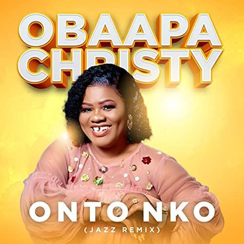 Obaapa Christy - Onto Nko (Jazz Remix)