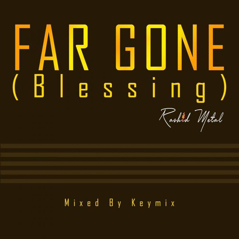 Rashid Metal – Far Gone (Blessing) (Mixed by Keymix)