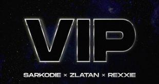 Sarkodie - VIP ft. Zlatan & Rexxie (Prod by Rexxie)